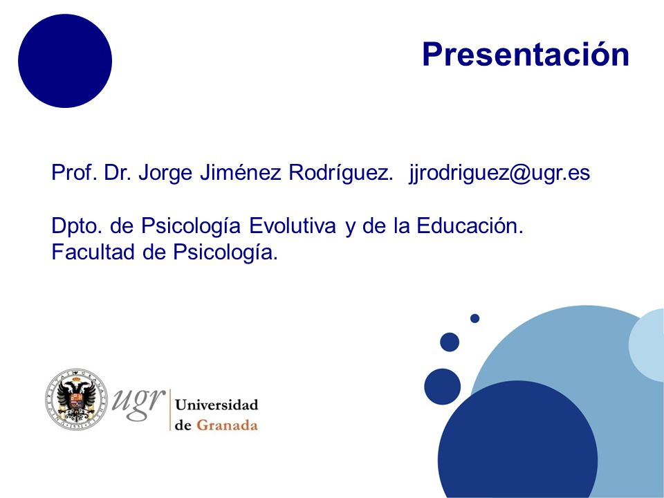 Presentación Prof. Dr. Jorge Jiménez Rodríguez. jjrodriguez@ugr.es