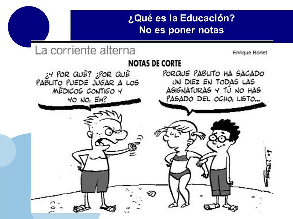 ¿Qué es la Educación No es poner notas