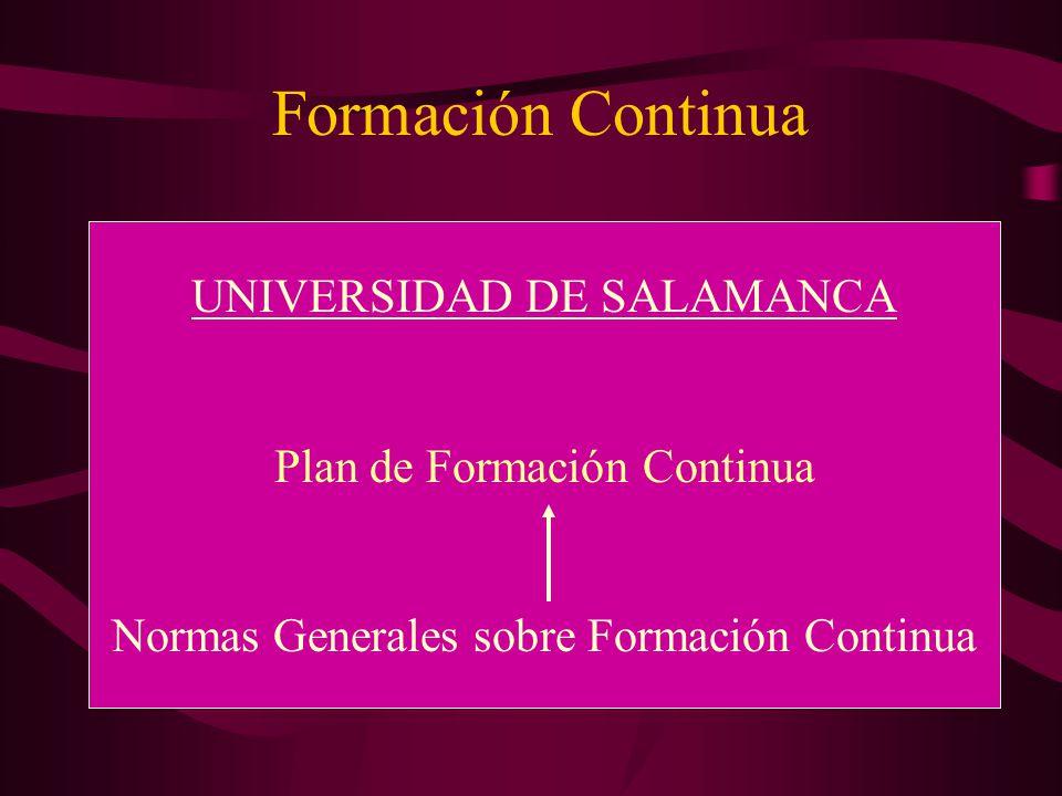 Formación Continua UNIVERSIDAD DE SALAMANCA Plan de Formación Continua