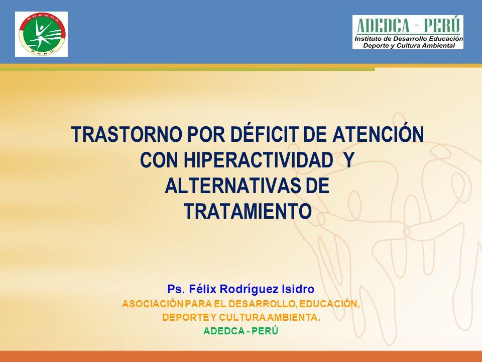 TRASTORNO POR DÉFICIT DE ATENCIÓN CON HIPERACTIVIDAD Y ALTERNATIVAS DE TRATAMIENTO