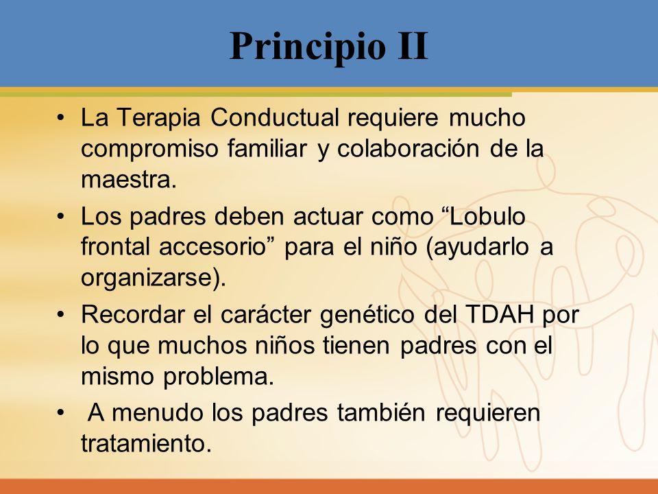 Principio II La Terapia Conductual requiere mucho compromiso familiar y colaboración de la maestra.