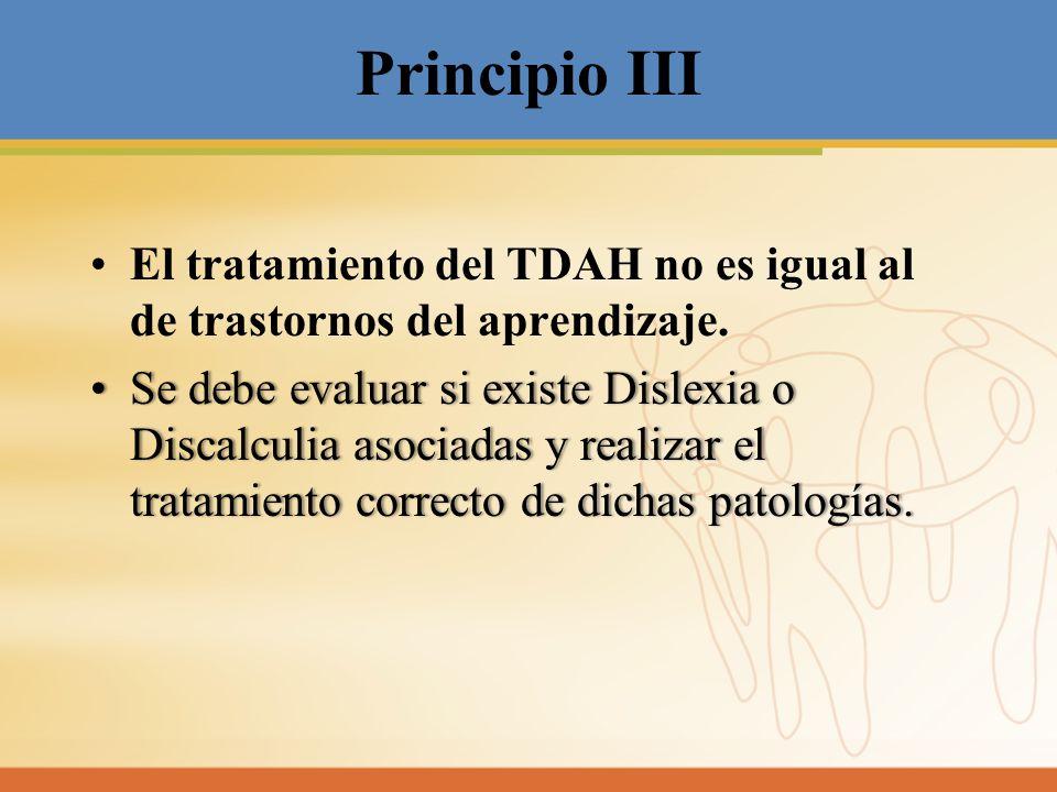 Principio III El tratamiento del TDAH no es igual al de trastornos del aprendizaje.