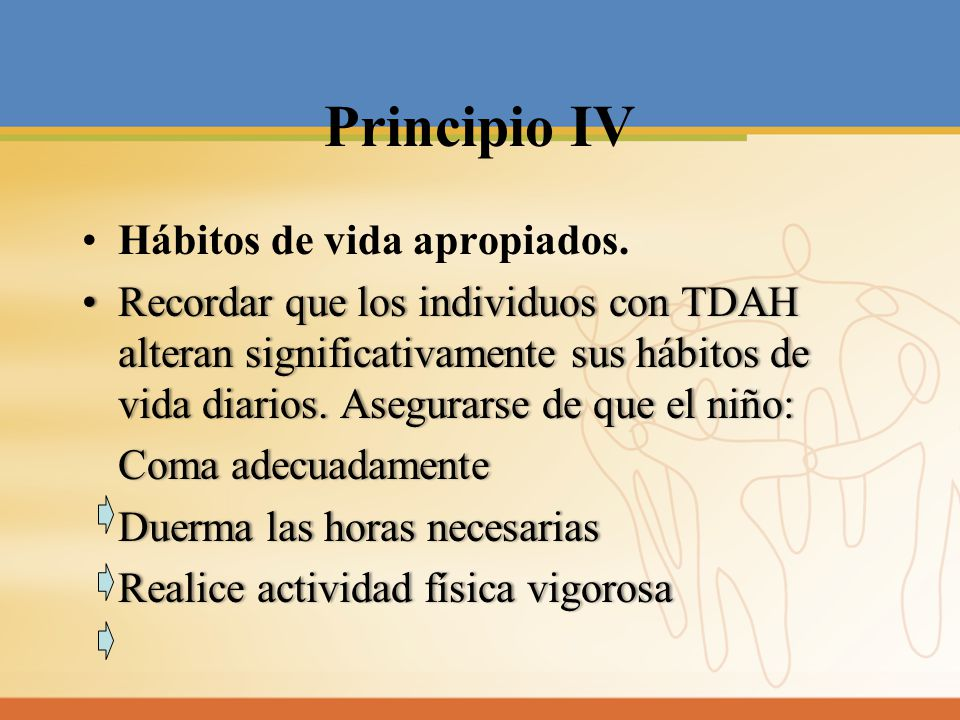 Principio IV Hábitos de vida apropiados.