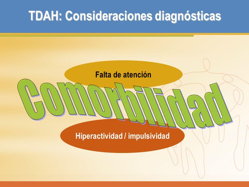 TDAH: Consideraciones diagnósticas Hiperactividad / impulsividad