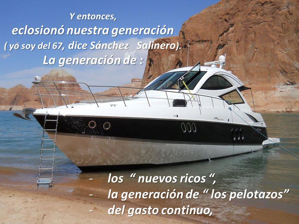 eclosionó nuestra generación ( yo soy del 67, dice Sánchez Salinero).