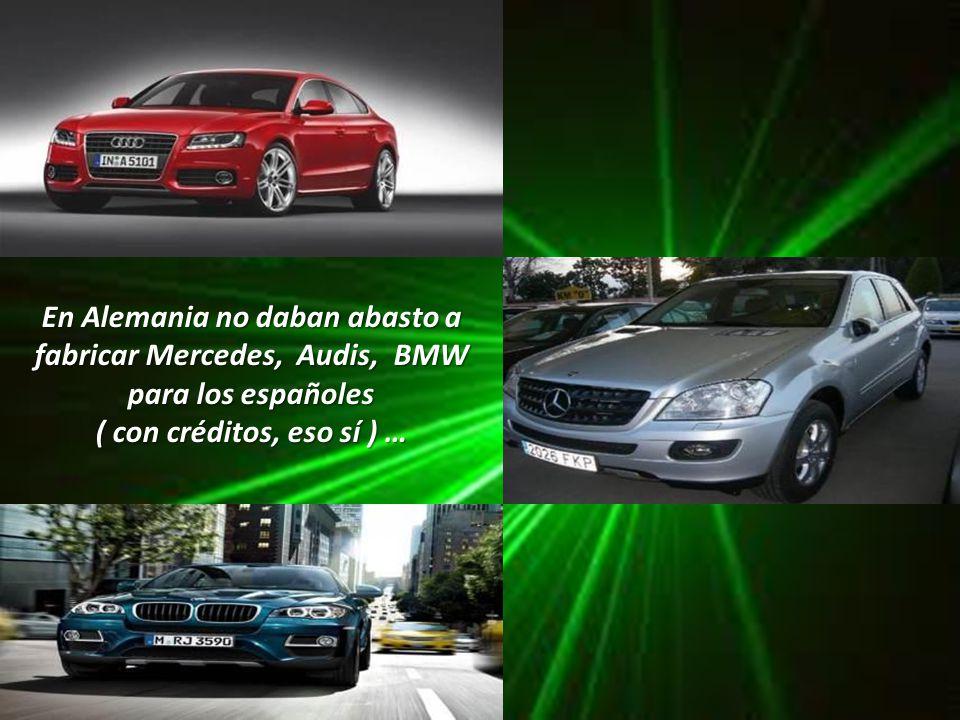 En Alemania no daban abasto a fabricar Mercedes, Audis, BMW para los españoles