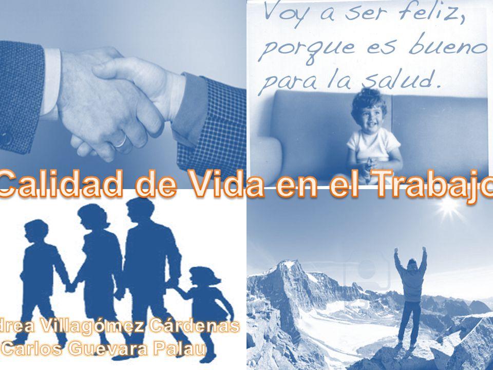 Calidad de Vida en el Trabajo Andrea Villagómez Cárdenas