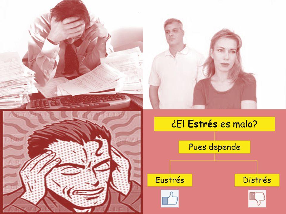 ¿El Estrés es malo Pues depende Eustrés Distrés