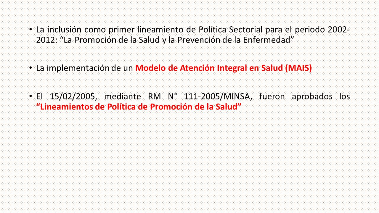 La inclusión como primer lineamiento de Política Sectorial para el periodo 2002- 2012: La Promoción de la Salud y la Prevención de la Enfermedad