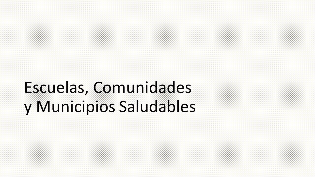 Escuelas, Comunidades y Municipios Saludables