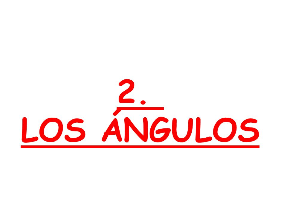 2. LOS ÁNGULOS