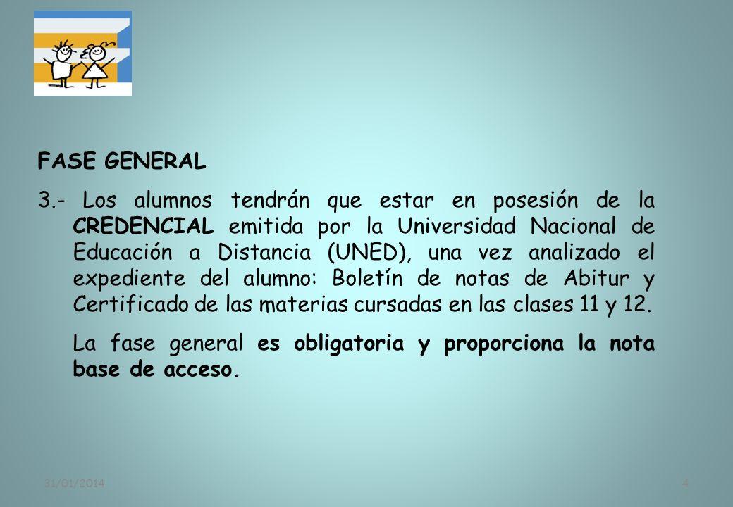 La fase general es obligatoria y proporciona la nota base de acceso.