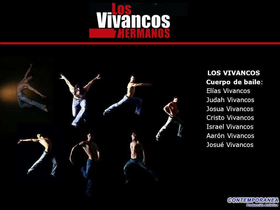 Cuerpo de baile: Elías Vivancos Judah Vivancos Josua Vivancos