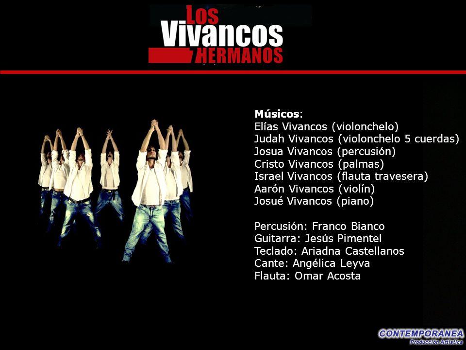 Músicos: Elías Vivancos (violonchelo) Judah Vivancos (violonchelo 5 cuerdas) Josua Vivancos (percusión)