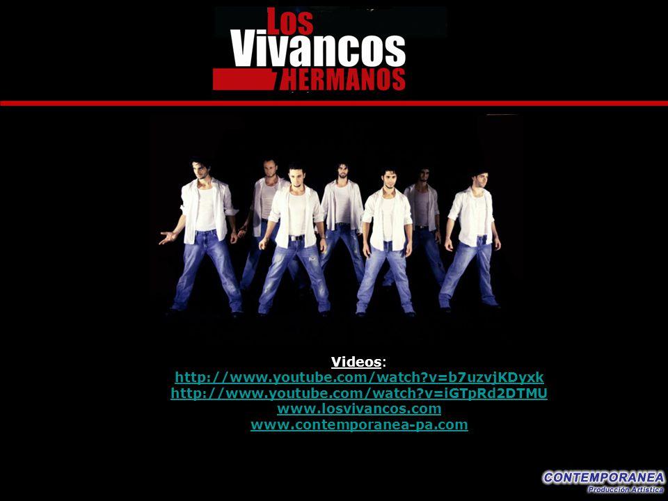 Videos: http://www.youtube.com/watch v=b7uzvjKDyxk. http://www.youtube.com/watch v=iGTpRd2DTMU. www.losvivancos.com.