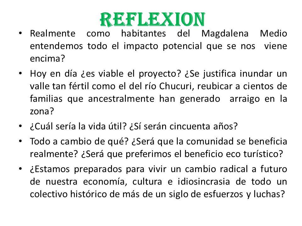 REFLEXION Realmente como habitantes del Magdalena Medio entendemos todo el impacto potencial que se nos viene encima
