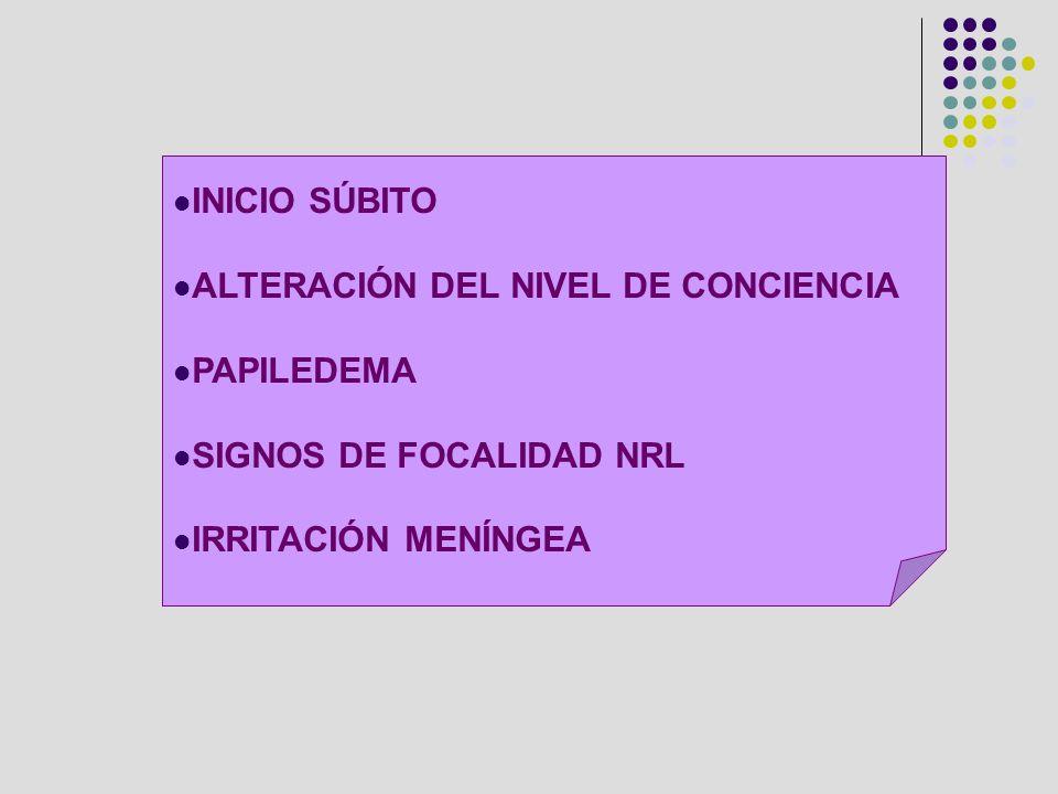 INICIO SÚBITO ALTERACIÓN DEL NIVEL DE CONCIENCIA. PAPILEDEMA.