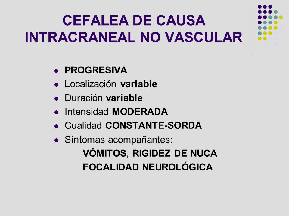CEFALEA DE CAUSA INTRACRANEAL NO VASCULAR
