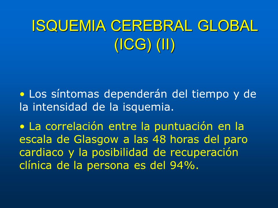 ISQUEMIA CEREBRAL GLOBAL (ICG) (II)