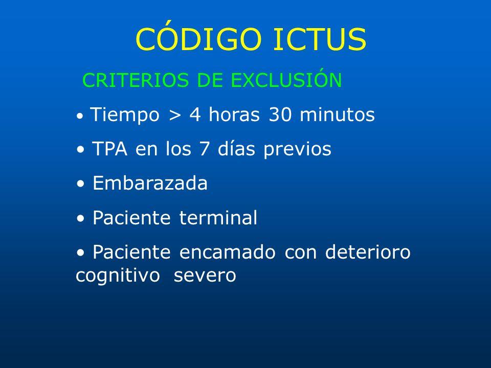 CÓDIGO ICTUS CRITERIOS DE EXCLUSIÓN • TPA en los 7 días previos