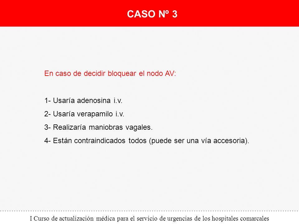 CASO Nº 3 En caso de decidir bloquear el nodo AV: