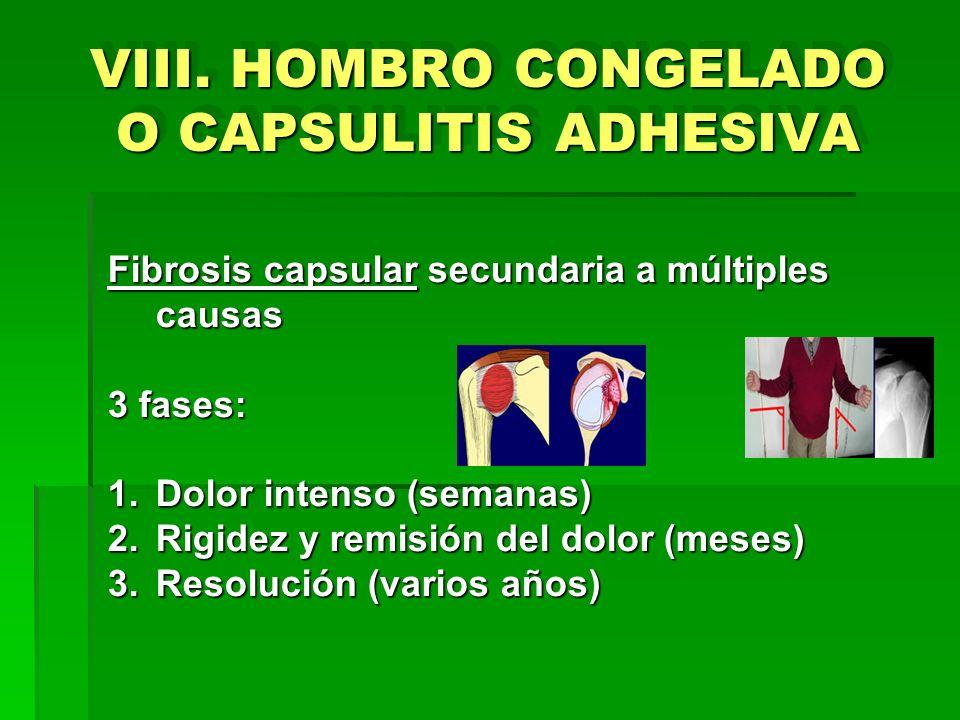 VIII. HOMBRO CONGELADO O CAPSULITIS ADHESIVA