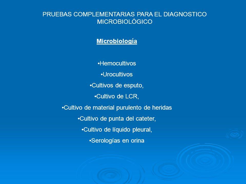 PRUEBAS COMPLEMENTARIAS PARA EL DIAGNOSTICO MICROBIOLÓGICO