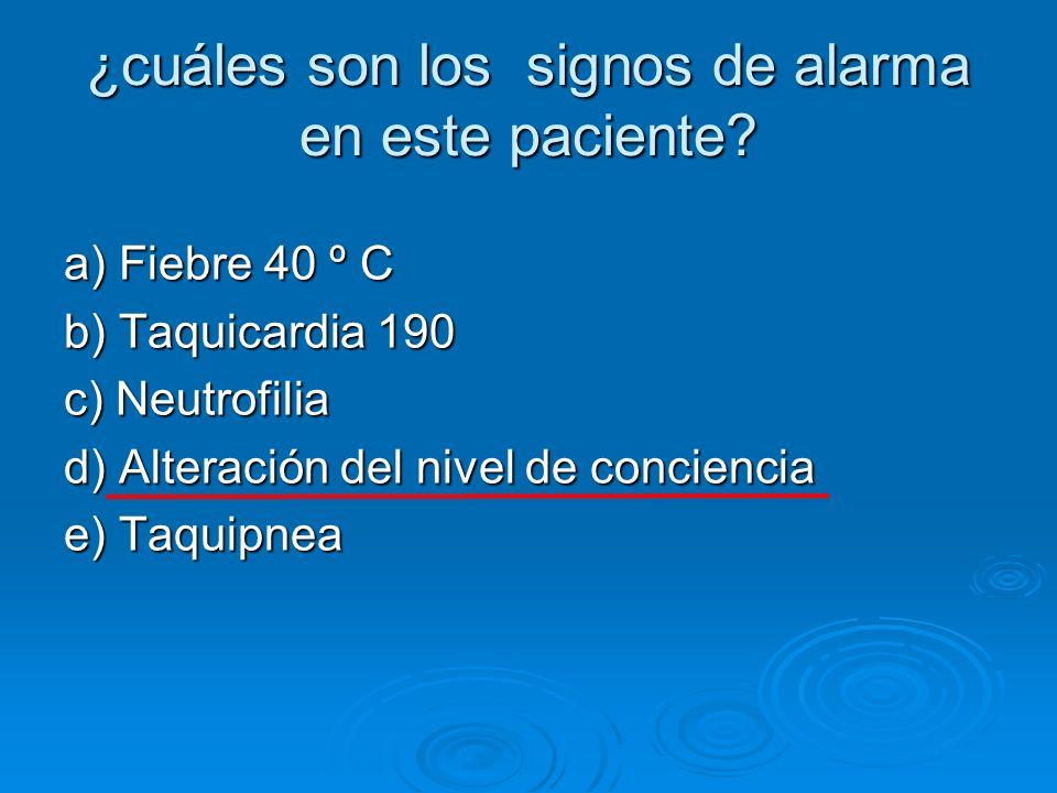 ¿cuáles son los signos de alarma en este paciente