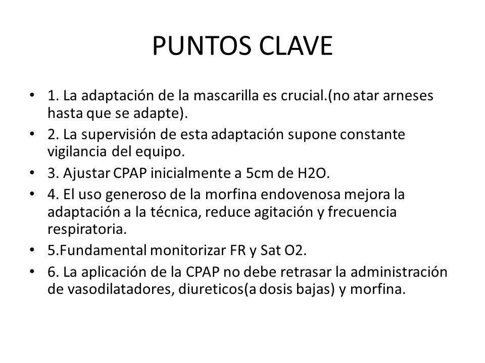 PUNTOS CLAVE1. La adaptación de la mascarilla es crucial.(no atar arneses hasta que se adapte).