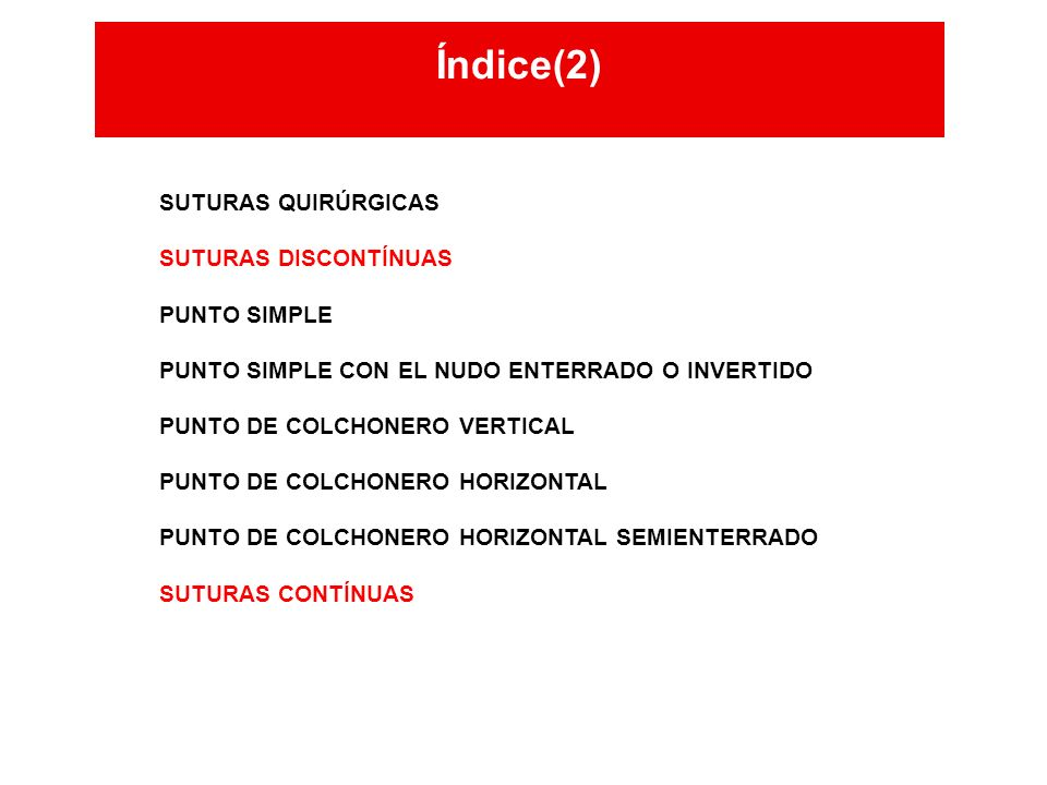 Índice(2) Índice(2) SUTURAS QUIRÚRGICAS SUTURAS DISCONTÍNUAS