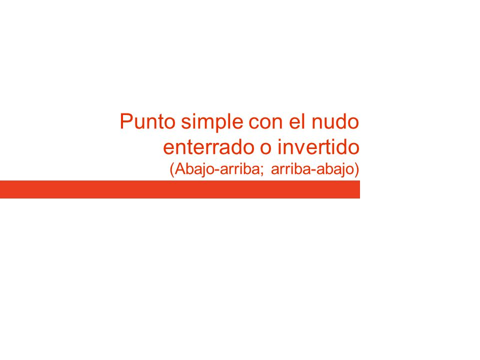 Punto simple con el nudo enterrado o invertido