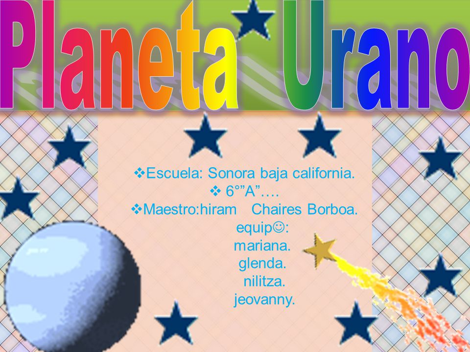 Planeta Urano Escuela: Sonora baja california. 6° A ….