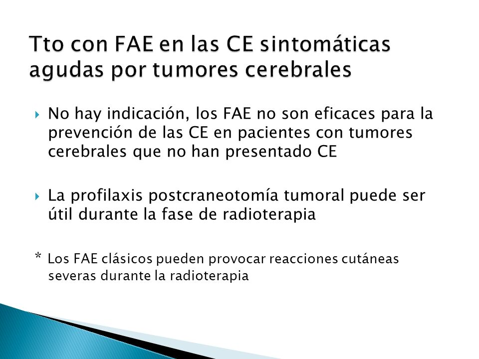 Tto con FAE en las CE sintomáticas agudas por tumores cerebrales