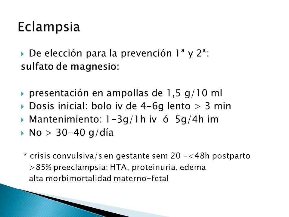 Eclampsia De elección para la prevención 1ª y 2ª: sulfato de magnesio: