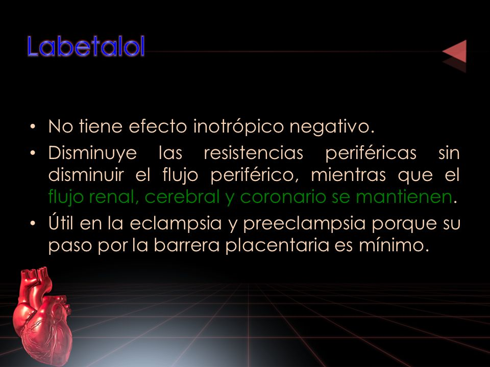 Labetalol No tiene efecto inotrópico negativo.