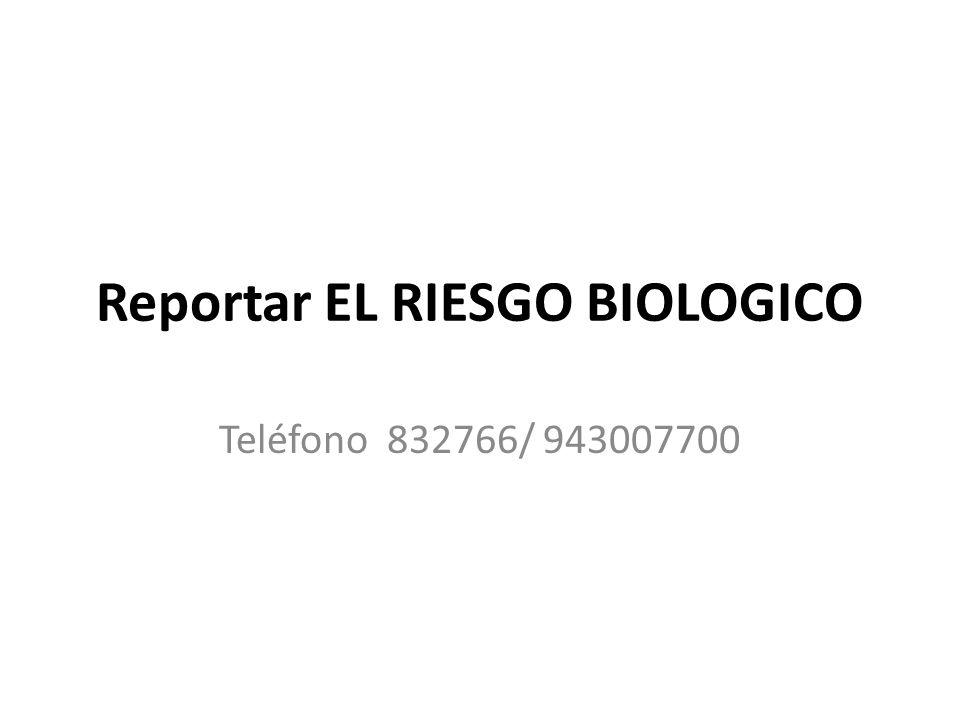 Reportar EL RIESGO BIOLOGICO