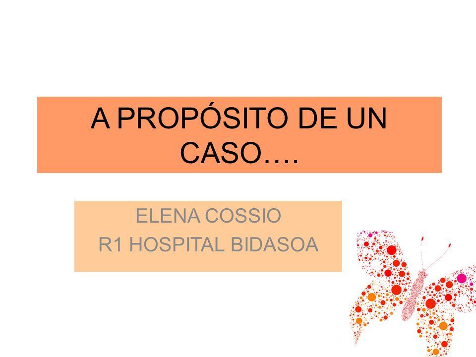 ELENA COSSIO R1 HOSPITAL BIDASOA