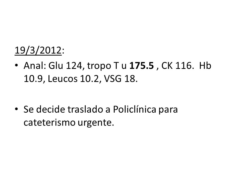 19/3/2012:Anal: Glu 124, tropo T u 175.5 , CK 116.