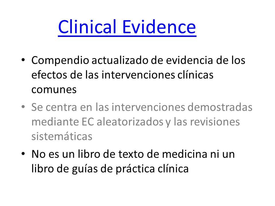 Clinical Evidence Compendio actualizado de evidencia de los efectos de las intervenciones clínicas comunes.