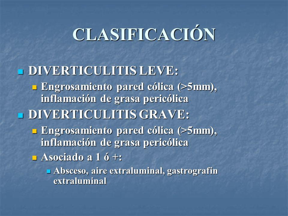 CLASIFICACIÓN DIVERTICULITIS LEVE: DIVERTICULITIS GRAVE: