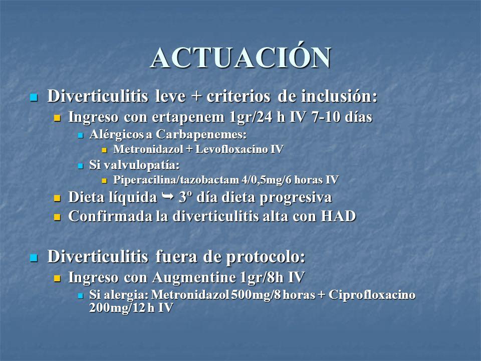 ACTUACIÓN Diverticulitis leve + criterios de inclusión: