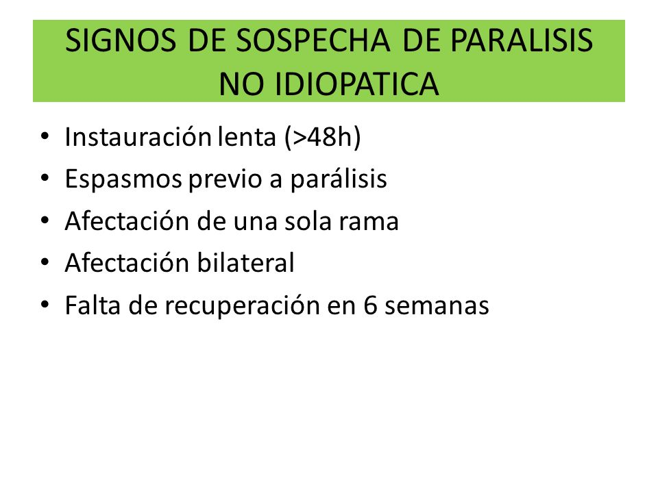 SIGNOS DE SOSPECHA DE PARALISIS NO IDIOPATICA
