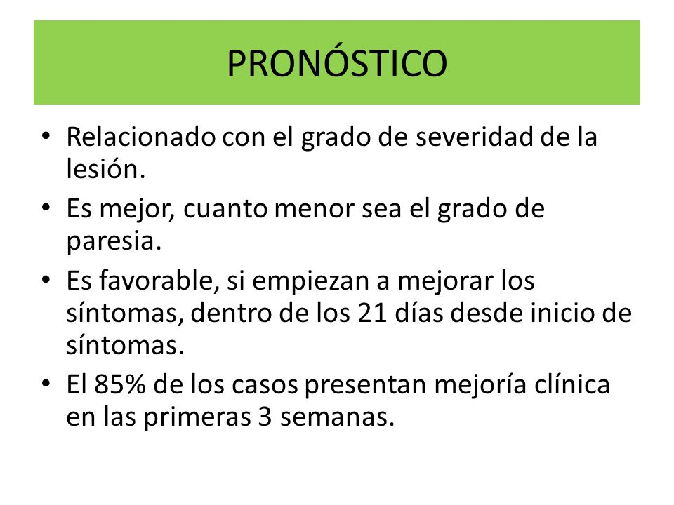 PRONÓSTICO Relacionado con el grado de severidad de la lesión.