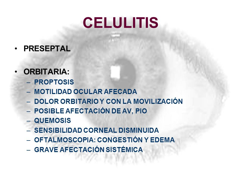 CELULITIS PRESEPTAL ORBITARIA: PROPTOSIS MOTILIDAD OCULAR AFECADA