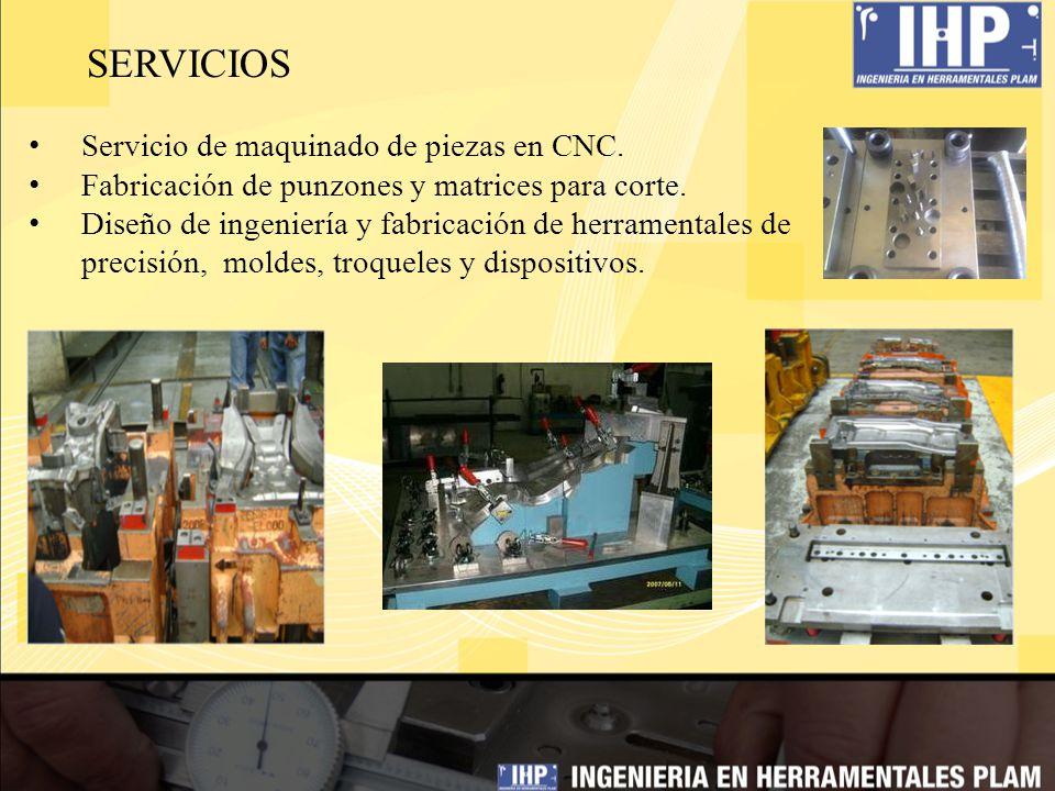 SERVICIOS Servicio de maquinado de piezas en CNC. Fabricación de punzones y matrices para corte.