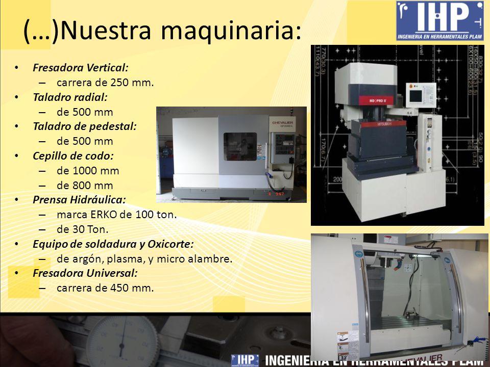 (…)Nuestra maquinaria: