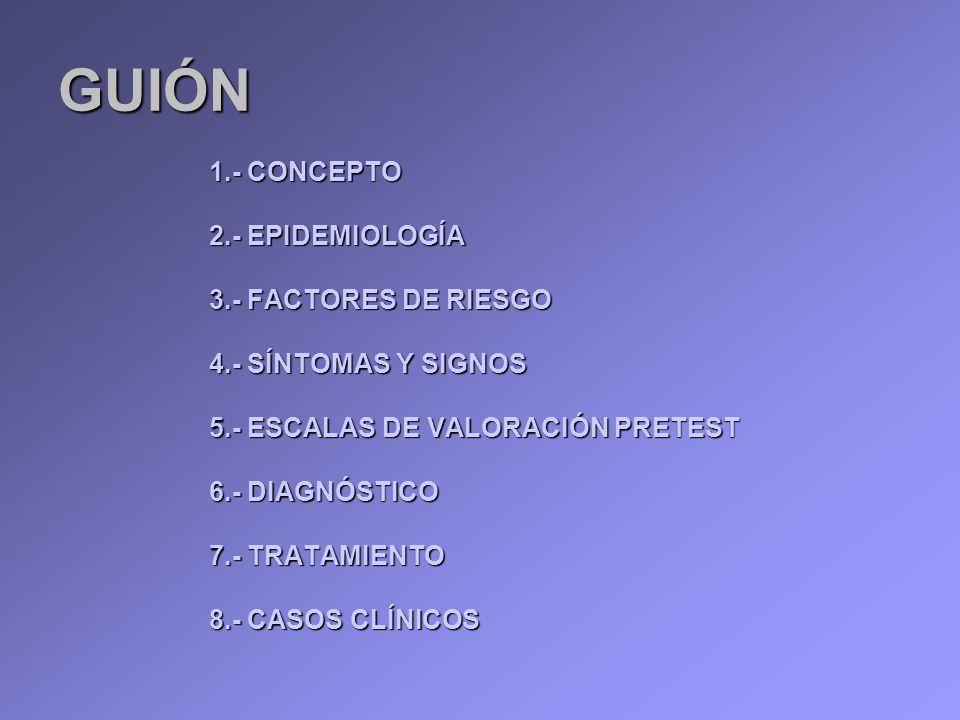 GUIÓN 1.- CONCEPTO 2.- EPIDEMIOLOGÍA 3.- FACTORES DE RIESGO