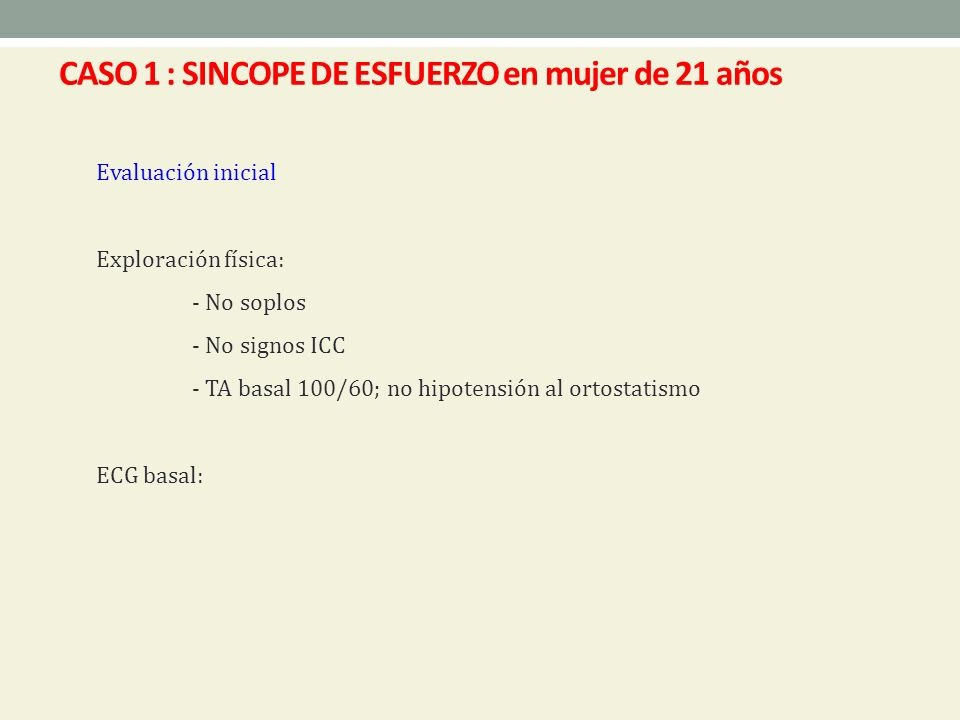 CASO 1 : SINCOPE DE ESFUERZO en mujer de 21 años
