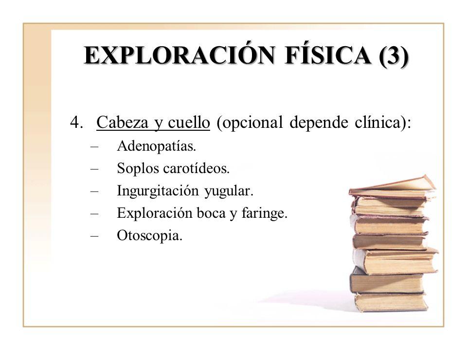 EXPLORACIÓN FÍSICA (3) Cabeza y cuello (opcional depende clínica):