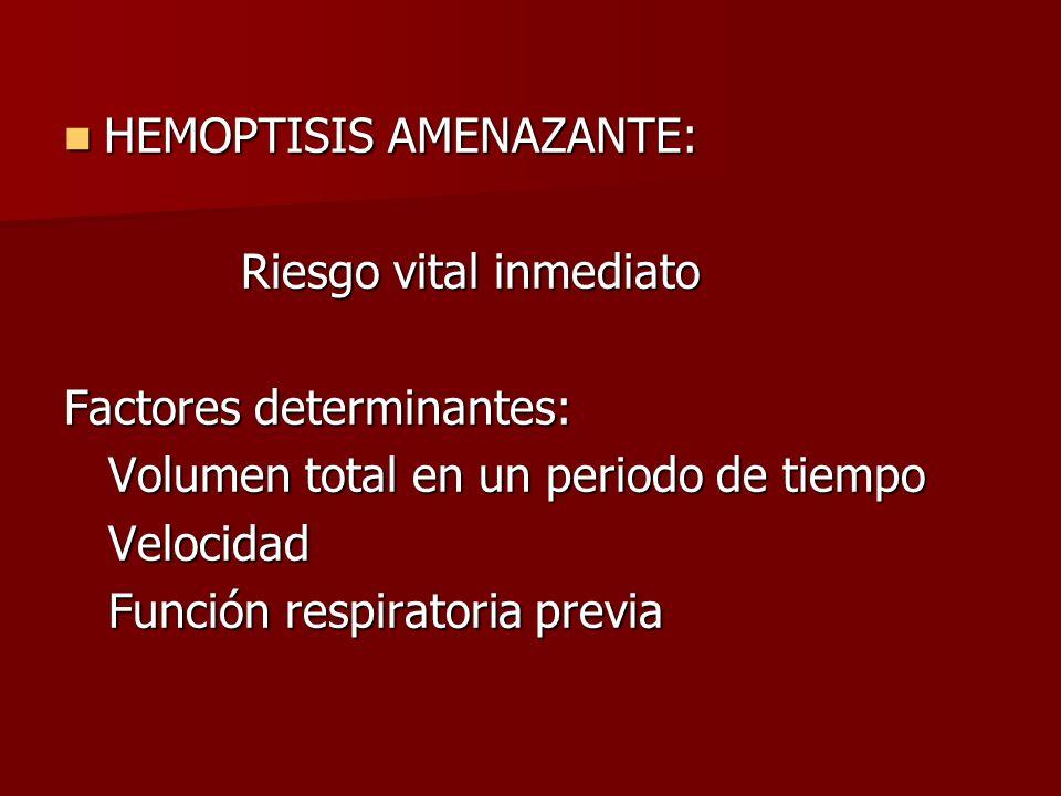 HEMOPTISIS AMENAZANTE: